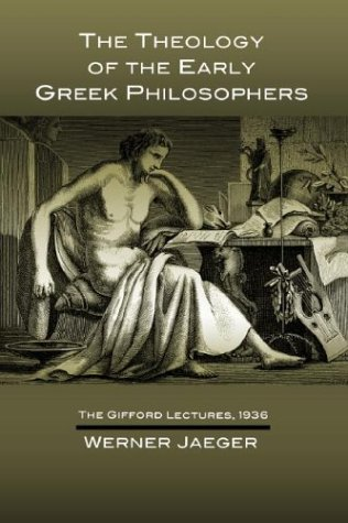 Theology of the Early Greek Philosophers The Gifford Lectures 1936 N/A edition cover