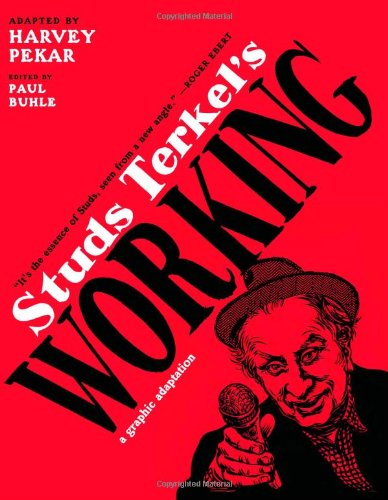 Studs Terkel's Working A Graphic Adaptation  2009 edition cover