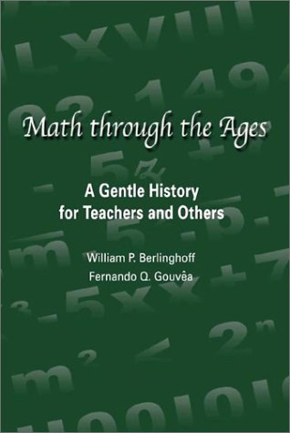 Math Through the Ages A Gentle History for Teachers and Others  2002 edition cover