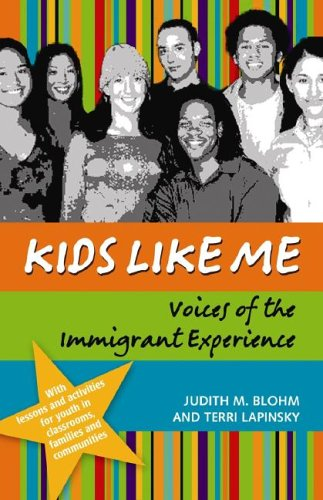 Kids Like Me Voices of the Immigrant Experience  2006 edition cover