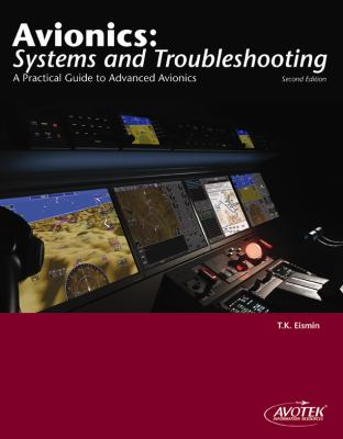 Avionics Systems and Troubleshooting A Practical Guide to Non-Traditional Avionics 2nd 2011 (Revised) edition cover