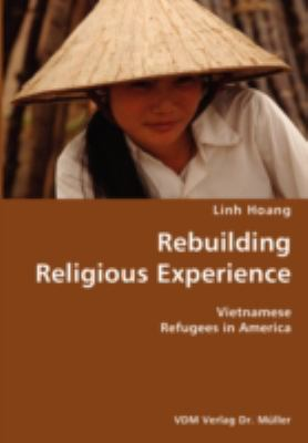 Rebuilding Religious Experience- Vietnamese Refugees in America N/A 9783836422215 Front Cover