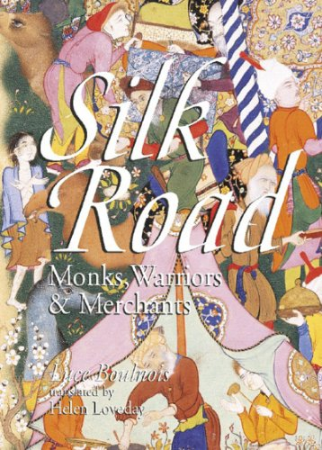 Silk Road Monks, Warriors and Merchants  2005 edition cover
