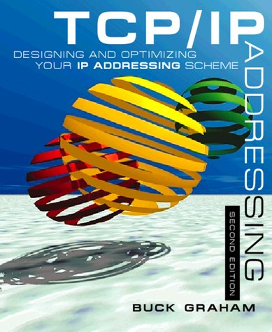 TCP/IP Addressing : Designing and Optimizing Your IP Addressing Scheme 2nd 2001 edition cover