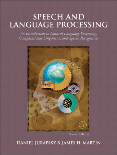 Speech and Language Processing An Introduction to Natural Language Processing, Computational Linguistics, and Speech Recognition 2nd 2009 (Revised) edition cover