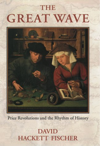 Great Wave Price Revolutions and the Rhythm of History  1996 (Reprint) edition cover