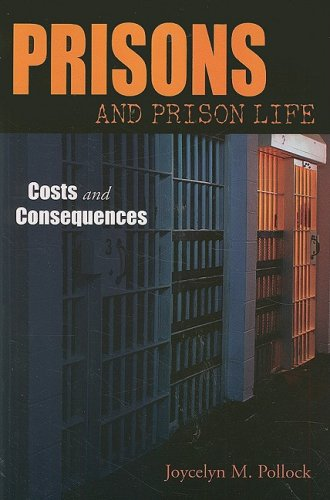 Prisons and Prison Life Costs and Consequences  2004 edition cover