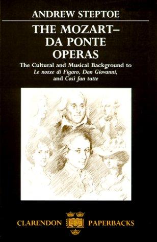 Mozart-Da Ponte Operas The Cultural and Musical Background to le Nozze Di Figaro, Don Giovanni, and Cosi Fan Tutte  1990 (Reprint) 9780198162216 Front Cover