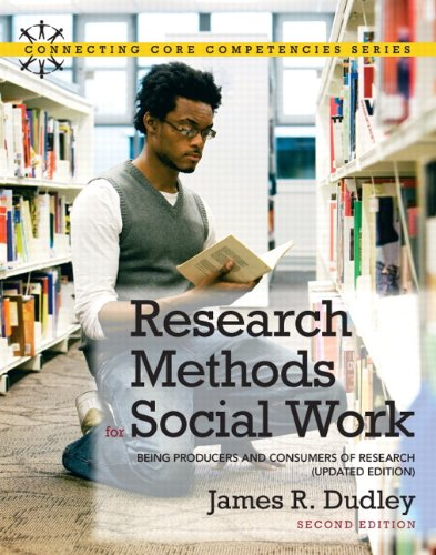 Research Methods for Social Work Being Producers and Consumers of Research 2nd 2011 (Revised) edition cover