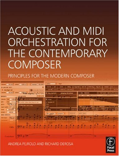 Acoustic and MIDI Orchestration for the Contemporary Composer A Practical Guide to Writing and Sequencing for the Studio Orchestra  2012 edition cover