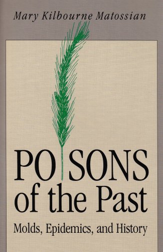 Poisons of the Past Molds, Epidemics, and History Reprint 9780300051216 Front Cover