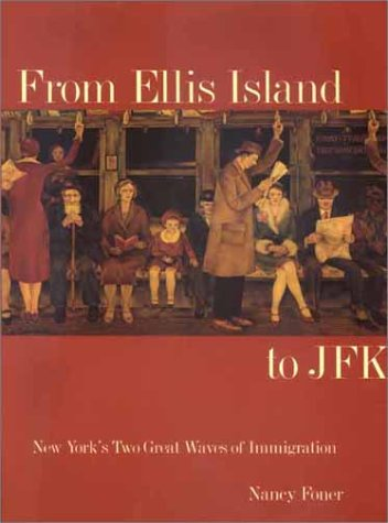 From Ellis Island to JFK New York's Two Great Waves of Immigration  2002 edition cover