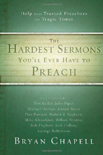 Hardest Sermons You'll Ever Have to Preach Help from Trusted Preachers for Tragic Times  2011 edition cover