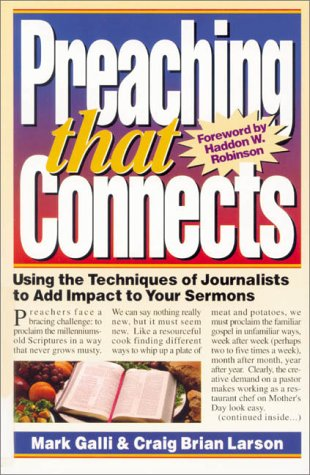 Preaching That Connects Using the Techniques of Journalists to Add Impact to Your Sermons  1994 edition cover