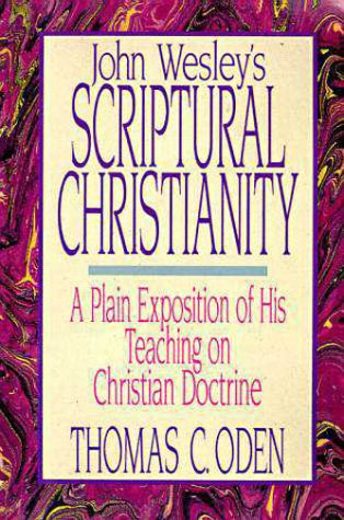 John Wesley's Scriptural Christianity A Plain Exposition of His Teaching on Christian Doctrine  1994 edition cover