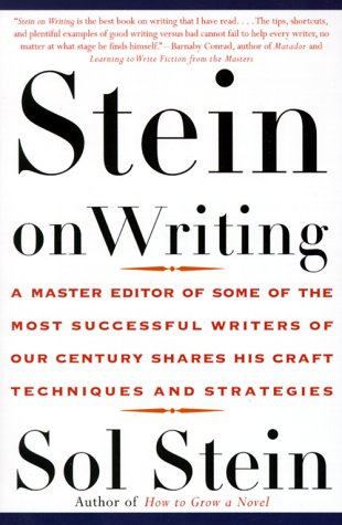 Stein on Writing A Master Editor of Some of the Most Successful Writers of Our Century Shares His Craft Techniques and Strategies  2009 (Revised) edition cover