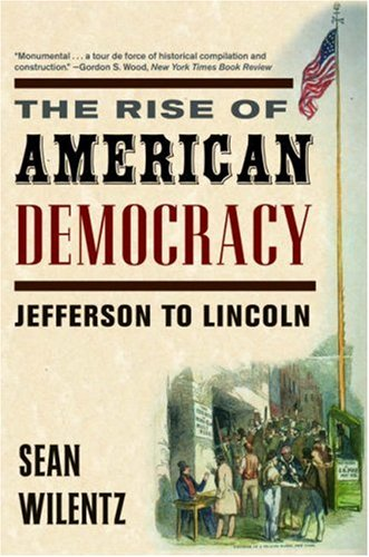 Rise of American Democracy Jefferson to Lincoln N/A edition cover