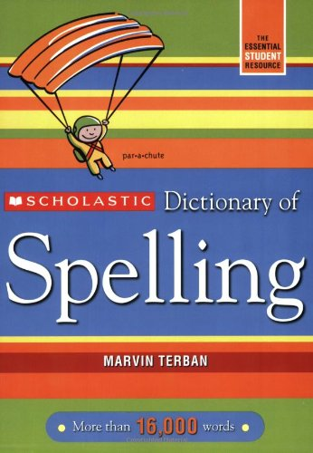 Scholastic Dictionary of Spelling  Revised  9780439764216 Front Cover