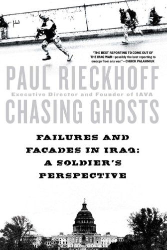 Chasing Ghosts Failures and Facades in Iraq - A Soldier's Perspective N/A edition cover