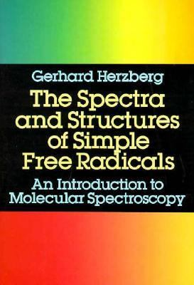 Spectra and Structures of Simple Free Radicals An Introduction to Molecular Spectroscopy  1988 edition cover