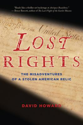 Lost Rights The Misadventures of a Stolen American Relic  2010 9780547520216 Front Cover