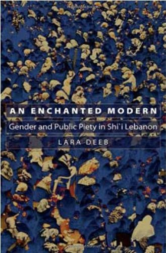Enchanted Modern Gender and Public Piety in Shi'i Lebanon  2006 edition cover