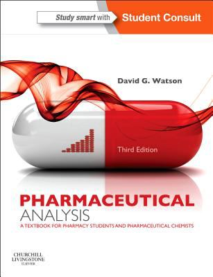 Pharmaceutical Analysis A Textbook for Pharmacy Students and Pharmaceutical Chemists 3rd 2012 9780702046216 Front Cover
