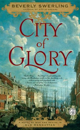 City of Glory A Novel of War and Desire in Old Manhattan N/A 9780743269216 Front Cover