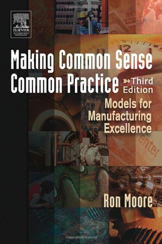 Making Common Sense Common Practice Models for Manufacturing Excellence 3rd 2004 (Revised) 9780750678216 Front Cover