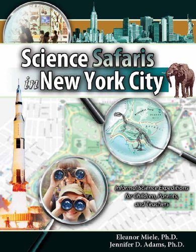 Science Safaris in New York City Informal Science Expeditions for Children Parents and Teacher Revised 9780757583216 Front Cover