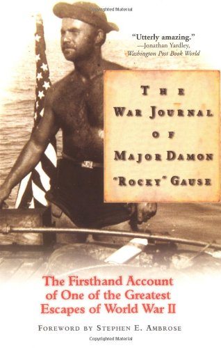 War Journal of Major Damon Rocky Gause The Firsthand Account of One of the Greatest Escapes of World War II N/A edition cover