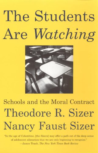 Students Are Watching Schools and the Moral Contract  2000 9780807031216 Front Cover