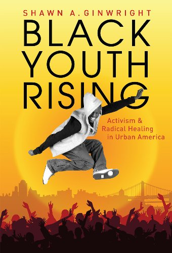 Black Youth Rising Activism and Radical Healing in Urban America  2010 edition cover