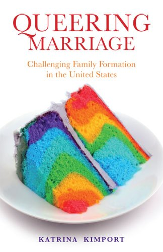 Queering Marriage Challenging Family Formation in the United States  2013 edition cover