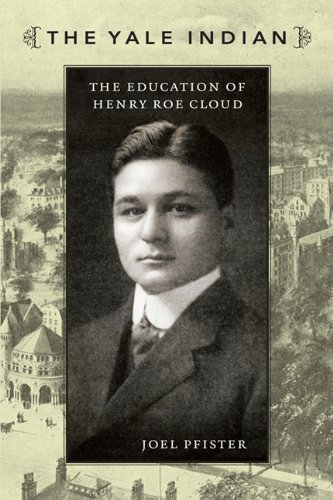 Yale Indian The Education of Henry Roe Cloud  2009 edition cover