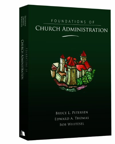 Foundations of Church Administration Professional Tools for Church Leadership  2010 edition cover