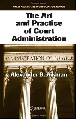 Art and Practice of Court Administration   2007 edition cover