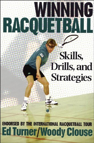 Winning Racquetball Skills, Drills, and Strategies  1996 9780873227216 Front Cover