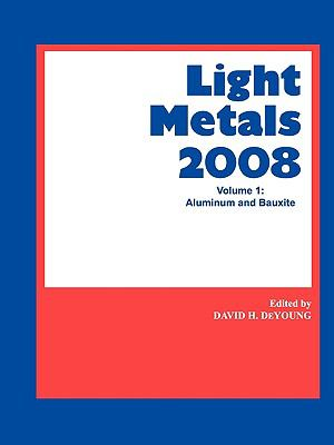 Light Metals 2008 Aluminum and Bauxite  2008 9780873397216 Front Cover