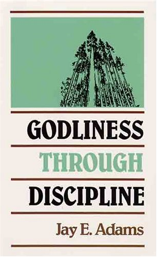 Godliness Through Discipline 1st edition cover