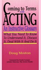 Coming to Terms with Acting An Instructive Glossary: What You Need to Know to Understand It, Discuss It, Deal with It, and Do It N/A edition cover