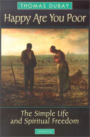Happy Are You Poor The Simple Life and Spiritual Freedom  2003 edition cover