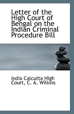 Letter of the High Court of Bengal on the Indian Criminal Procedure Bill N/A 9781113362216 Front Cover