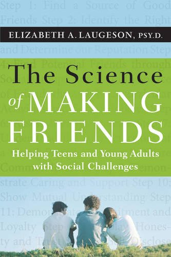 Science of Making Friends, (w/DVD) Helping Socially Challenged Teens and Young Adults  2013 edition cover