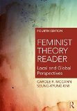 Feminist Theory Reader Local and Global Perspectives 4th 2017 (Revised) 9781138930216 Front Cover