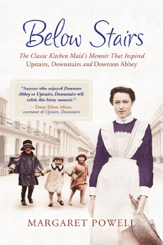 Below Stairs The Classic Kitchen Maid's Memoir That Inspired Upstairs, Downstairs and Downton Abbey  2013 edition cover