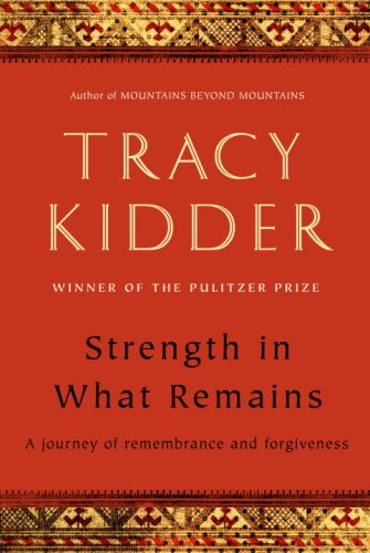 Strength in What Remains A Journey of Remembrance and Forgiveness  2009 edition cover
