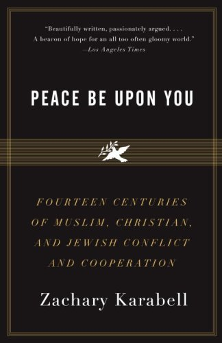 Peace Be upon You Fourteen Centuries of Muslim, Christian, and Jewish Conflict and Cooperation N/A edition cover