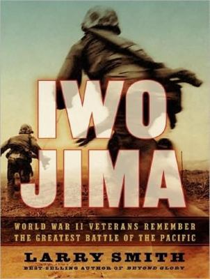 Iwo Jima: World War II Veterans Remember the Greatest Battle of the Pacific  2008 9781400107216 Front Cover