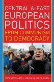 Central and East European Politics From Communism to Democracy 3rd 2015 edition cover